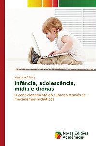 Infância, adolescência, mídia e drogas