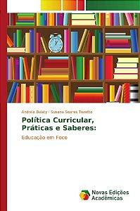 Política Curricular, Práticas e Saberes: