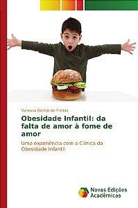 Obesidade Infantil: da falta de amor à fome de amor