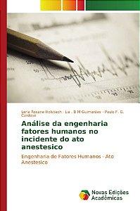 Análise da engenharia fatores humanos no incidente do ato anestesico