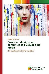 Cores no design, na comunicação visual e na moda