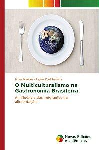 O Multiculturalismo na Gastronomia Brasileira