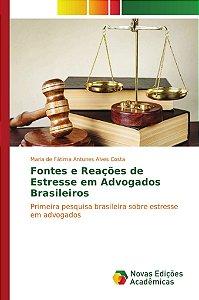 Fontes e Reações de Estresse em Advogados Brasileiros