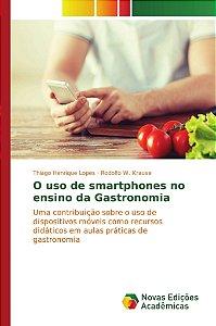 O uso de smartphones no ensino da Gastronomia