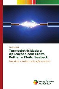 Termoeletricidade e Aplicações com Efeito Peltier e Efeito Seebeck