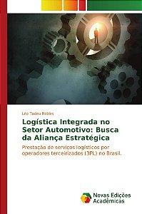 Logística Integrada no Setor Automotivo: Busca da Aliança Estratégica