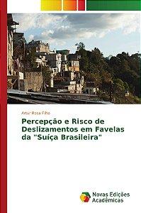 """Percepção e Risco de Deslizamentos em Favelas da """"Suíça Brasileira"""""""