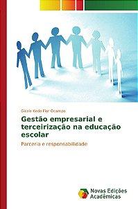 Gestão empresarial e terceirização na educação escolar