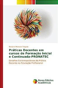 Práticas Docentes em cursos de Formação Inicial e Continuada-PRONATEC
