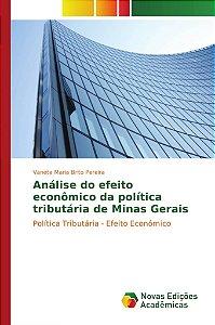 Análise do efeito econômico da política tributária de Minas Gerais