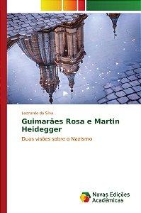 Guimarães Rosa e Martin Heidegger