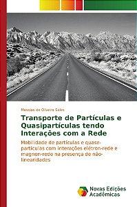 Transporte de Partículas e Quasipartículas tendo Interações com a Rede