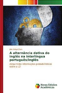 A alternância dativa do inglês na interlíngua português/inglês