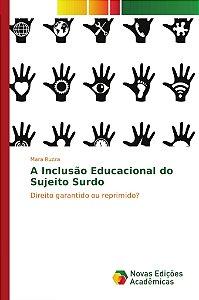 A Inclusão Educacional do Sujeito Surdo