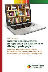 Informática Educativa: perspectiva de qualificar o diálogo pedagógico