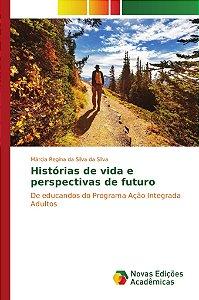 Histórias de vida e perspectivas de futuro