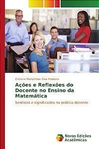 Ações e Reflexões do Docente no Ensino da Matemática