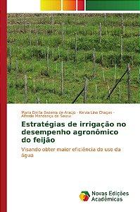 Estratégias de irrigação no desempenho agronômico do feijão