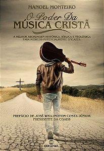 O poder da música cristã -  autor Manoel Monteiro