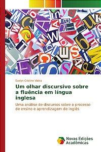 Um olhar discursivo sobre a fluência em língua inglesa