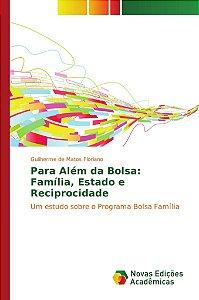 Para Além da Bolsa: Família, Estado e Reciprocidade
