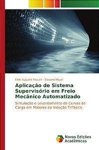 Aplicação de Sistema Supervisório em Freio Mecânico Automatizado