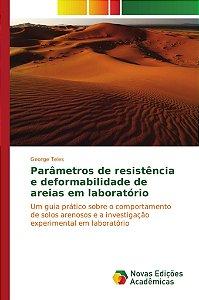 Parâmetros de resistência e deformabilidade de areias em laboratório
