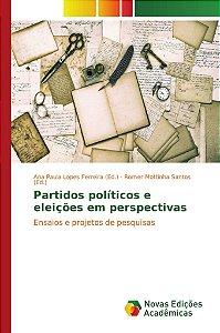 Partidos políticos e eleições em perspectivas