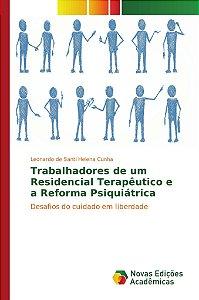 Trabalhadores de um Residencial Terapêutico e a Reforma Psiquiátrica