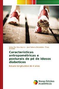 Características antropométricas e posturais de pé de idosos diabeticos