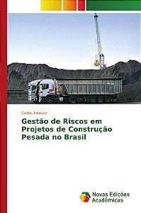 Gestão de Riscos em Projetos de Construção Pesada no Brasil