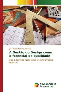 A Gestão do Design como diferencial de qualidade