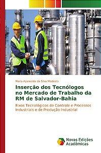 Inserção dos Tecnólogos no Mercado de Trabalho da RM de Salvador-Bahia