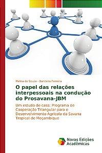 O papel das relações interpessoais na condução do Prosavana-JBM