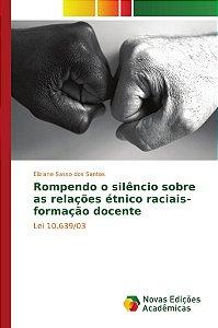 Rompendo o silêncio sobre as relações étnico raciais- formação docente