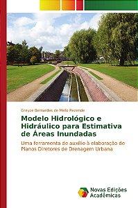 Modelo Hidrológico e Hidráulico para Estimativa de Áreas Inundadas