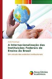 A Internacionalização das Instituições Federais de Ensino do Brasil
