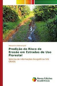 Predição do Risco de Erosão em Estradas de Uso Florestal