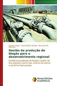 Gestão da produção de biogás para o desenvolvimento regional