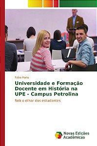 Universidade e Formação Docente em História na UPE - Campus Petrolina