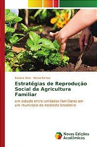 Estratégias de Reprodução Social da Agricultura Familiar