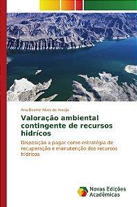 Valoração ambiental contingente de recursos hidrícos