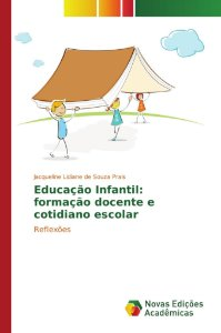 Educação Infantil: formação docente e cotidiano escolar