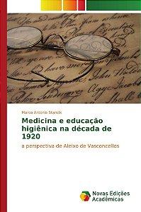 Medicina e educação higiênica na década de 1920