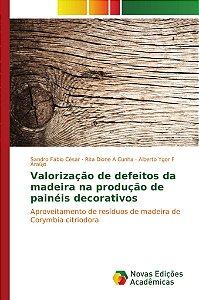 Valorização de defeitos da madeira na produção de painéis decorativos
