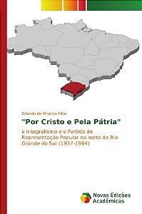 """""""Por Cristo e Pela Pátria"""""""