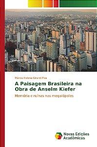 A Paisagem Brasileira na Obra de Anselm Kiefer