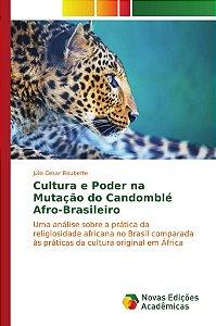 Cultura e Poder na Mutação do Candomblé Afro-Brasileiro