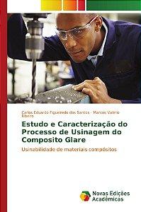 Estudo e Caracterização do Processo de Usinagem do Composito Glare
