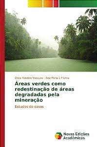 Áreas verdes como redestinação de áreas degradadas pela mineração